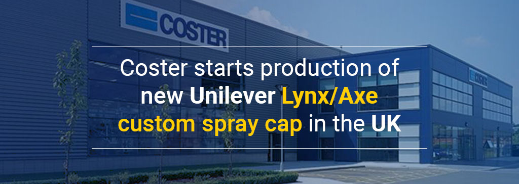 Coster starts production of new Unilever Lynx/Axe custom spray cap